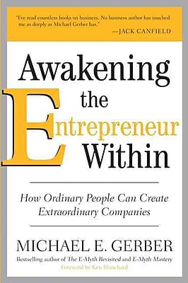 Awakening the Entrepreneur Within: How Ordinary People Can Create Extraordinary Companies Paperback