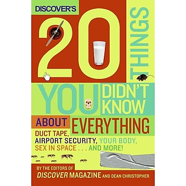 Discover's 20 Things You Didn't Know About Everything The Editors of Discover Magazine Hardcover