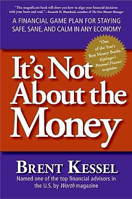 It's Not About The Money Brent Kessel Paperback