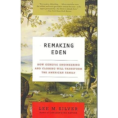 Remaking Eden Lee M. Silver Paperback