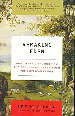 Remaking Eden Lee M. Silver Paperback