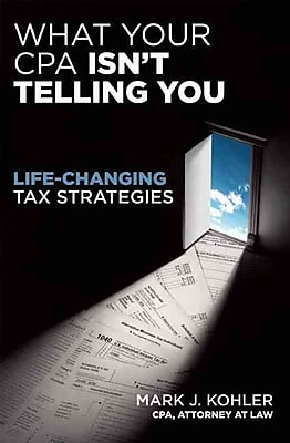 What Your CPA Isn't Telling You Mark Kohler Paperback