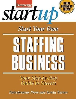 Start Your Own Staffing Business Entrepreneur magazine , Krista Turner Paperback