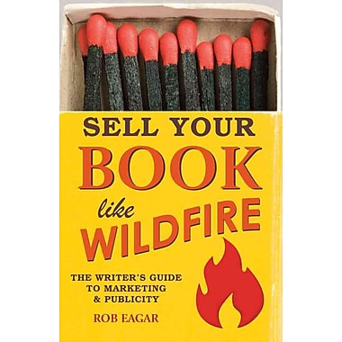 Sell Your Book Like Wildfire Rob Eagar Paperback