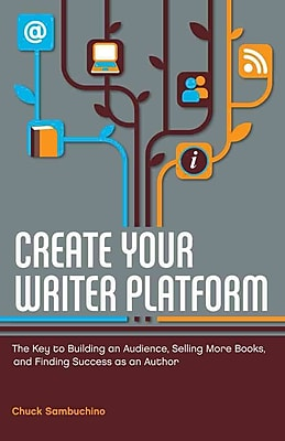Create Your Writer Platform Chuck Sambuchino Paperback