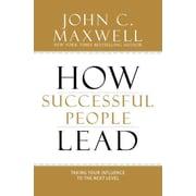 How Successful People Lead John C. Maxwell Hardcover