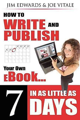 How to Write and Publish Your Own Ebook in As Little As 7 Days Jim Edwards, Joe Vitale Paperback