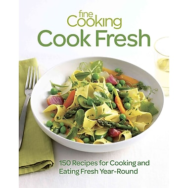 Fine Cooking Cook Fresh Fine Cooking Paperback