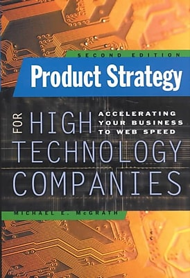 Product Strategy for High-Technology Companies Michael McGrath Hardcover