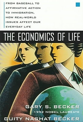 The Economics of Life Gary S. Becker, Guity Nashat Becker Paperback