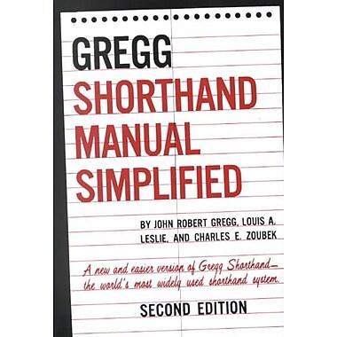 Gregg Shorthand Manual Simplified John Gregg, Louis Leslie, Charles Zoubek Hardcover
