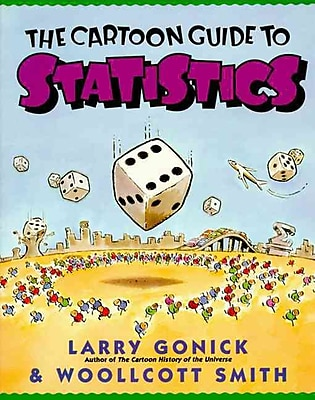 The Cartoon Guide to Statistics Larry Gonick , Woollcott Smith Paperback