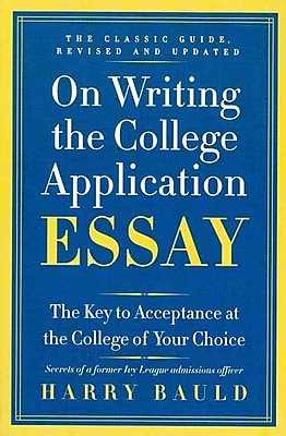 On Writing the College Application Essay Harry Bauld Paperback