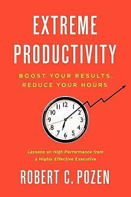 Extreme Productivity Robert C. Pozen Hardcover