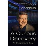 A Curious Discovery John S. Hendricks Hardcover