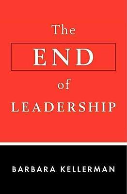 The End of Leadership Barbara Kellerman Hardcover