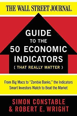 Guide to the 50 Economic Indicators That Really Matter Simon Constable , Robert E. Wright Paperback