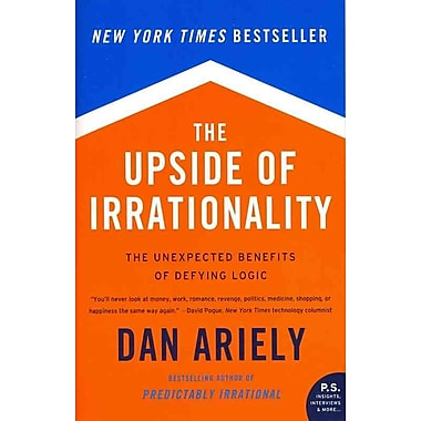 The Upside of Irrationality The Unexpected Benefits of Defying Logic Paperback