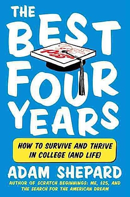 The Best Four Years Adam Shepard How to Survive and Thrive in College (and Life) Paperback