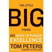 The Little Big Things Thomas J. Peters Hardcover
