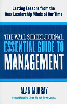 The Wall Street Journal Essential Guide to Management Alan Murray Paperback