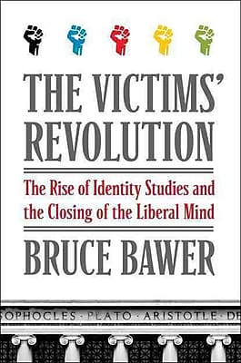 The Victims' Revolution Bruce Bawer Hardcover