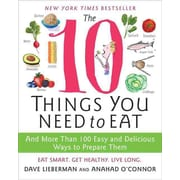 The 10 Things You Need to Eat Anahad O'Connor , Dave Lieberman Paperback