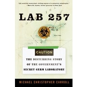 Lab 257 Michael C. Carroll The Disturbing Story of the Government's Secret Germ Laboratory Paperback
