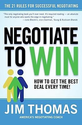 Negotiate To Win Jim Thomas Hardcover