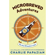 Microbrewed Adventures Charles Papazian Paperback