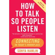 How to Talk So People Listen Sonya Hamlin  Paperback