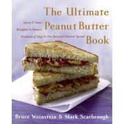The Ultimate Peanut Butter Book Bruce Weinstein, Mark Scarbrough Paperback