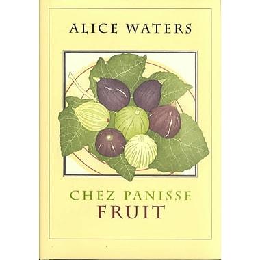 Chez Panisse Fruit Alice L. Waters Hardcover