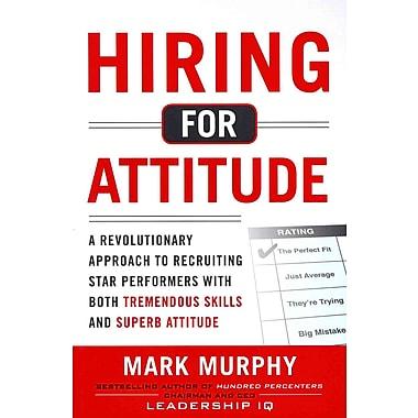 Hiring for Attitude Mark Murphy Hardcover