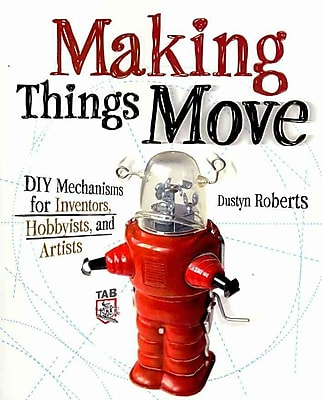 Making Things Move Dustyn Roberts Paperback