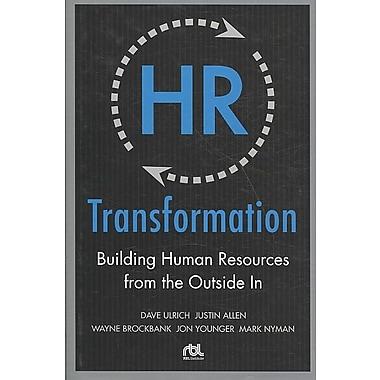HR Transformation Dave Ulrich, Jon Younger, Justin Allen, Mark Nyman, Wayne Brockbank Hardcover