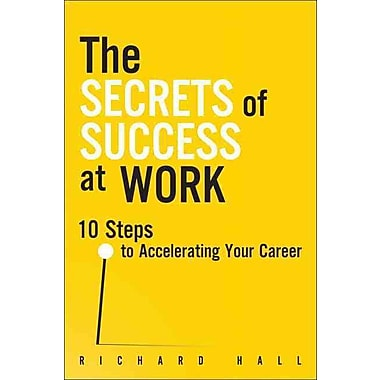 The Secrets of Success at Work Richard Hall Paperback
