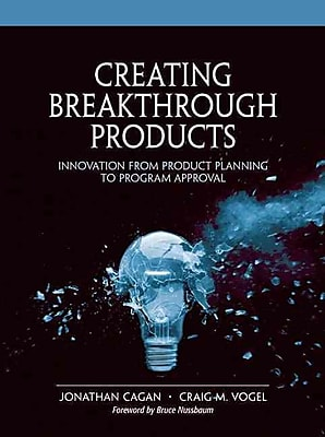 Creating Breakthrough Products Craig M. Vogel, Jonathan Cagan Paperback