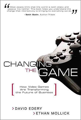 Changing the Game David Edery, Ethan Mollick Paperback