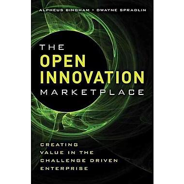 The Open Innovation Marketplace Alpheus Bingham, Dwayne Spradlin Hardcover