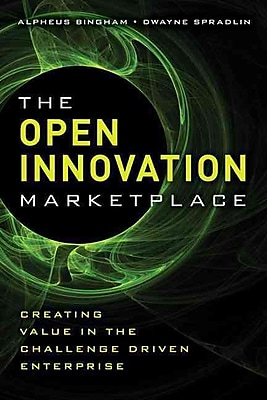 The Open Innovation Marketplace Alpheus Bingham, Dwayne Spradlin Hardcover