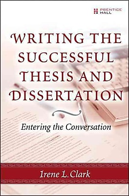 Writing the Successful Thesis and Dissertation Irene L. Clark Paperback