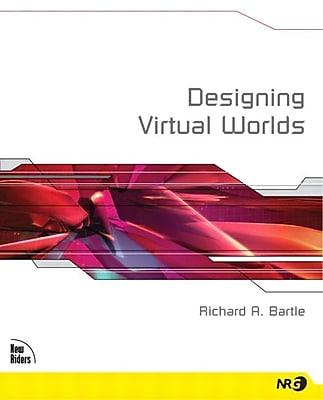Designing Virtual Worlds Richard A. Bartle Paperback