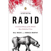 Rabid: A Cultural History of the World's Most Diabolical Virus  Bill Wasik, Monica Murphy Paperback