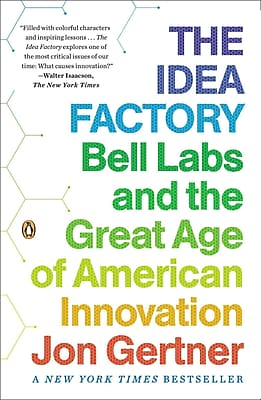 The Idea Factory: Bell Labs and the Great Age of American Innovation Jon Gertner Paperback