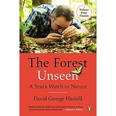 The Forest Unseen: A Year's Watch in Nature David George Haskell Paperback