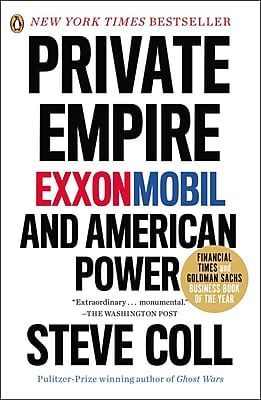 Private Empire: ExxonMobil and American Power Steve Coll Paperback