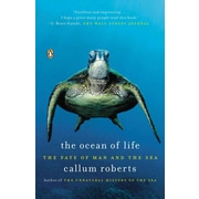 The Ocean of Life: The Fate of Man and the Sea Callum Roberts Paperback