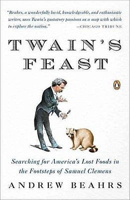 Twain's Feast: Searching for America's Lost Foods in the Footsteps of Samuel Clemens Paperback