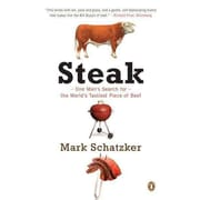 Steak: One Man's Search for the World's Tastiest Piece of Beef Mark Schatzker Paperback
